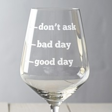 Good Day Bad Day Don't AskWine Glass
