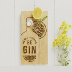 Let the Weekend Be Gin-Oak Board